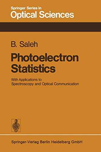 9783662134832: Photoelectron Statistics: With Applications to Spectroscopy and Optical Communication (Springer Series in Optical Sciences)