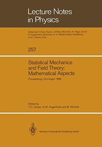 9783662135853: Statistical Mechanics and Field Theory: Mathematical Aspects: Proceedings of the International Conference on the Mathematical Aspects of Statistical ... August 26–30, 1985 (Lecture Notes in Physics)
