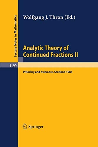 Analytic Theory of Continued Fractions II: Proceedings of a Seminar-Workshop Held in Pitlochry and ...