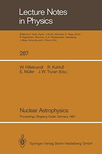 9783662136270: Nuclear Astrophysics: Proceedings of a Workshop, Held at the Ringberg Castle, Tegernsee, FRG, April 21–24, 1987 (Lecture Notes in Physics)