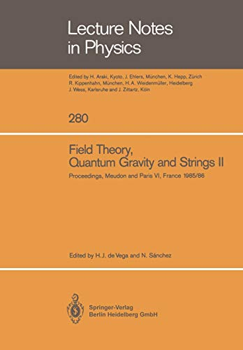 9783662136492: Field Theory, Quantum Gravity and Strings II: Proceedings of a Seminar Series Held at DAPHE, Observatoire de Meudon, and LPTHE, Université Pierre et ... and October 1986 (Lecture Notes in Physics)