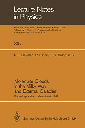 9783662137031: Molecular Clouds in the Milky Way and External Galaxies: Proceedings of a Symposium Held at the University of Massachusetts in Amherst, November 2–4, 1987 (Lecture Notes in Physics)