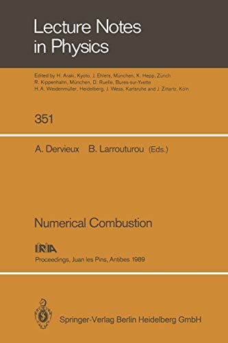 9783662137499: Numerical Combustion: Proceedings of the Third International Conference on Numerical Combustion Held in Juan les Pins, Antibes, May 23–26, 1989 (Lecture Notes in Physics)