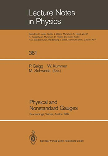 9783662137994: Physical and Nonstandard Gauges: Proceedings of a Workshop Organized at the Institute for Theoretical Physics of the Technical University, Vienna, ... 19–23, 1989 (Lecture Notes in Physics)