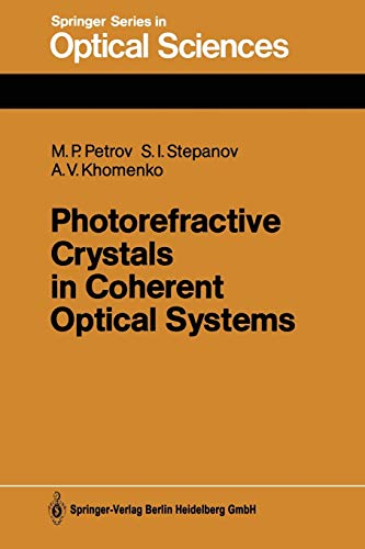 Photorefractive Crystals in Coherent Optical Systems: MIKHAIL P. PETROV