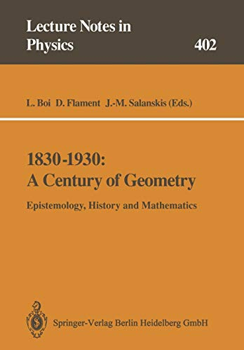 9783662138908: 1830-1930: A Century of Geometry: Epistemology, History and Mathematics (Lecture Notes in Physics) (English and French Edition)