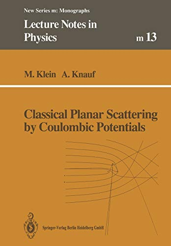9783662139004: Classical Planar Scattering by Coulombic Potentials (Lecture Notes in Physics Monographs)