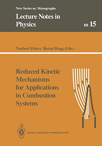 9783662139523: Reduced Kinetic Mechanisms for Applications in Combustion Systems (Lecture Notes in Physics Monographs)
