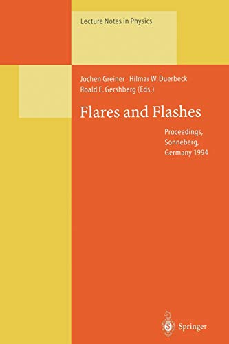 9783662140086: Flares and Flashes: Proceedings of the IAU Colloquium No. 151, Held in Sonneberg, Germany, 5–9 December 1994 (Lecture Notes in Physics)