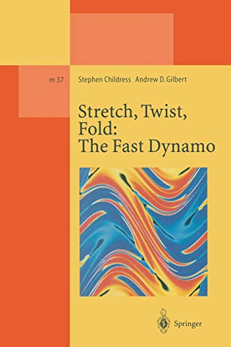 9783662140147: Stretch, Twist, Fold: The Fast Dynamo (Lecture Notes in Physics Monographs)