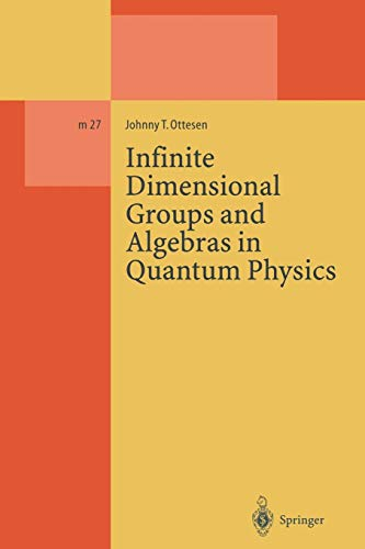 9783662140536: Infinite Dimensional Groups and Algebras in Quantum Physics (Lecture Notes in Physics Monographs)