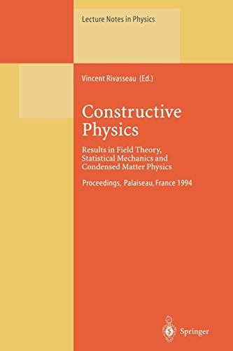 9783662140611: Constructive Physics: Results in Field Theory, Statistical Mechanics and Condensed Matter Physics (Lecture Notes in Physics)