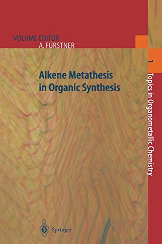 Alkene Metathesis in Organic Synthesis (Topics in Organometallic Chemistry): Springer
