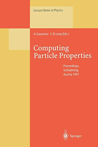9783662142042: Computing Particle Properties: Proceedings of the 36. Internationale Universitatswochen Fur Kern- Und Teilchenphysik, Schladming, Austria, March 1 8, (Lecture Notes in Physics)