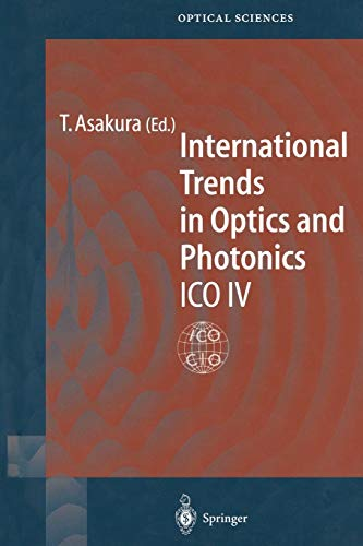 9783662142127: International Trends in Optics and Photonics: ICO IV (Springer Series in Optical Sciences) (Volume 74)