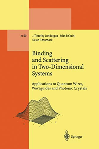 Binding and Scattering in Two-Dimensional Systems: Applications to Quantum Wires, Waveguides and ...