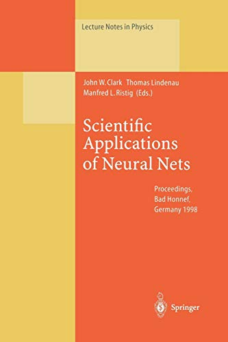 Scientific Applications of Neural Nets: Proceedings of the 194th W.E. Heraeus Seminar Held at Bad ...