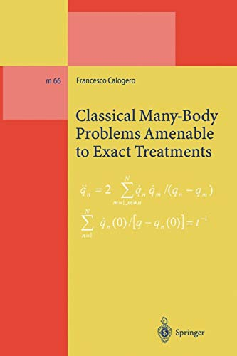 9783662143445: Classical Many-Body Problems Amenable to Exact Treatments: (Solvable and/or Integrable and/or Linearizable.) in One-, Two- and Three-Dimensional Space (Lecture Notes in Physics Monographs)