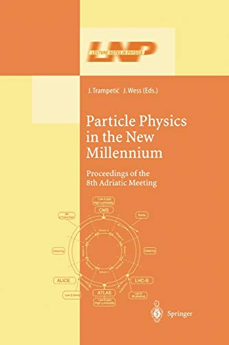 9783662144152: Particle Physics in the New Millennium: Proceedings of the 8th Adriatic Meeting (Lecture Notes in Physics)