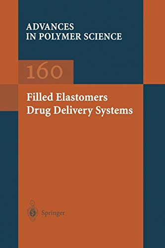 9783662146392: Filled Elastomers Drug Delivery Systems (Advances in Polymer Science)