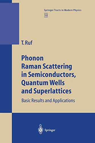 9783662147658: Phonon Raman Scattering in Semiconductors, Quantum Wells and Superlattices: Basic Results and Applications (Springer Tracts in Modern Physics) (Volume 142)