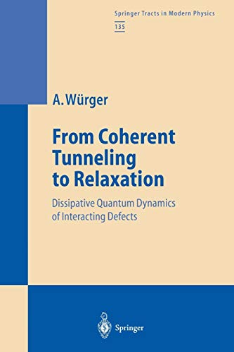 9783662148303: From Coherent Tunneling to Relaxation: Dissipative Quantum Dynamics of Interacting Defects (Springer Tracts in Modern Physics) (Volume 135)