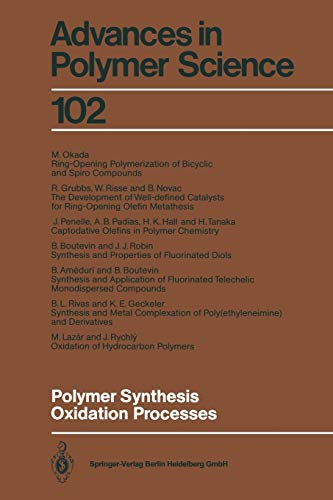 Polymer Synthesis Oxidation Processes (Advances in Polymer Science) (Volume 102): Springer