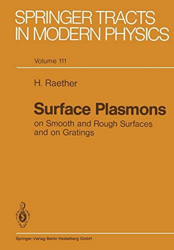 9783662151242: Surface Plasmons on Smooth and Rough Surfaces and on Gratings (Springer Tracts in Modern Physics) (Volume 111)