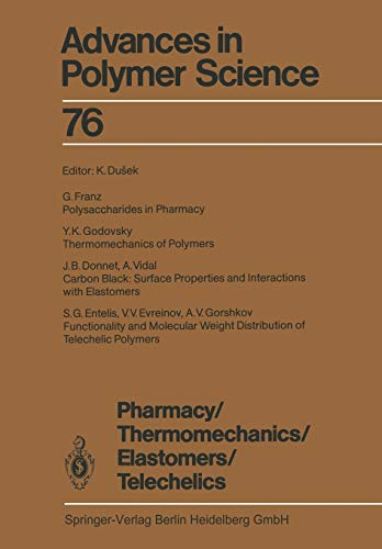 9783662151860: Pharmacy/Thermomechanics/Elastomers/Telechelics (Advances in Polymer Science) (Volume 76)