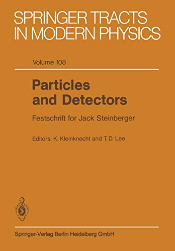 Particles and Detectors: Festschrift for Jack Steinberger
