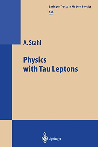 9783662156537: Physics with Tau Leptons (Springer Tracts in Modern Physics)