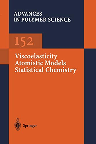 Viscoelasticity Atomistic Models Statistical Chemistry Advances in Polymer Science: Timothy E. Long