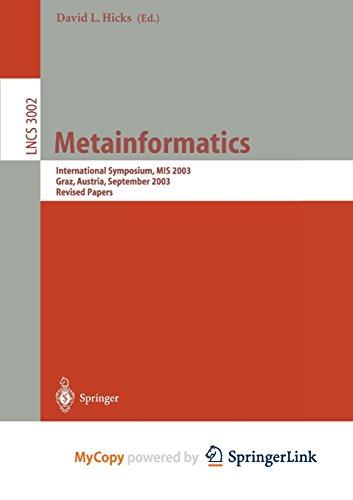 9783662168509: Metainformatics: International Symposium, MIS 2003, Graz, Austria, September 17-20, 2003, Revised Papers