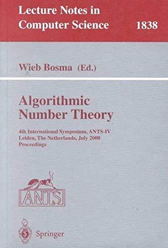 9783662179826: Algorithmic Number Theory: 4th International Symposium, ANTS-IV Leiden, The Netherlands, July 2-7, 2000 Proceedings