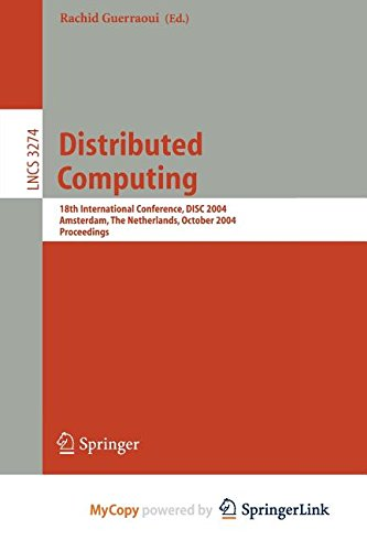 9783662184882: Distributed Computing: 18th International Conference, DISC 2004, Amsterdam, The Netherlands, October 4-8, 2004. Proceedings