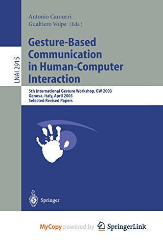 9783662213896: Gesture-Based Communication in Human-Computer Interaction: 5th International Gesture Workshop, GW 2003, Genova, Italy, April 15-17, 2003, Selected Revised Papers