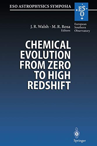 9783662216972: Chemical Evolution from Zero to High Redshift: Proceedings of the ESO Workshop Held at Garching, Germany, 14–16 October 1998 (ESO Astrophysics Symposia)