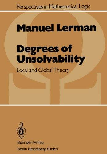 9783662217573: Degrees of Unsolvability: Local and Global Theory