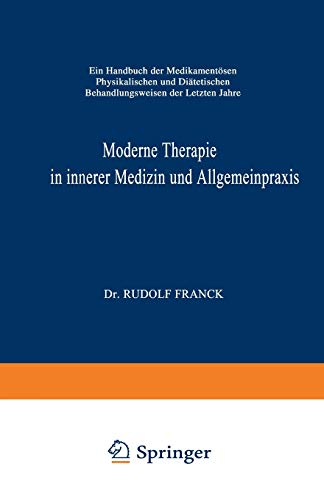 9783662221877: Moderne Therapie in Innerer Medizin und Allgemeinpraxis: Ein Handbuch der Medikamentösen, Physikalischen und Diätetischen Behandlungsweisen der Letzten Jahre (German Edition)