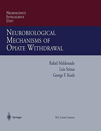 9783662222201: Neurobiological Mechanisms of Opiate Withdrawal (Neuroscience Intelligence Unit)