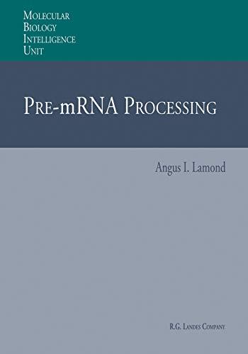 Pre-mRNA Processing: ANGUS I. LAMOND