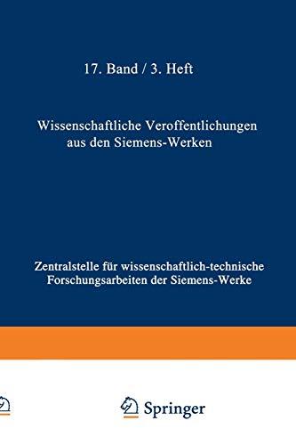9783662227442: Wissenschaftliche Veröffentlichungen aus den Siemens-Werken: XVII. Band Erstes Heft (abgeschlossen am 25. Februar 1938) (Volume 17) (German Edition)