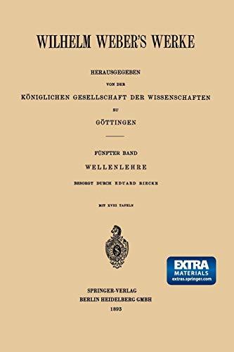 9783662227619: Wilhelm Weber's Werke: Funfter Band: Wellenlehre: 5