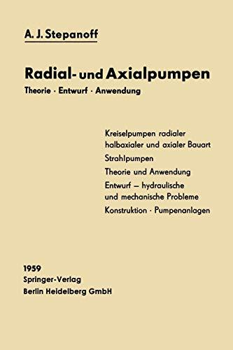 Radial- und Axialpumpen : Theorie, Entwurf, Anwendung: Stepanoff, Alexey Joakim