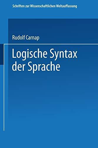 9783662233306: Logische Syntax der Sprache (Schriften zur wissenschaftlichen Weltauffassung) (German Edition)