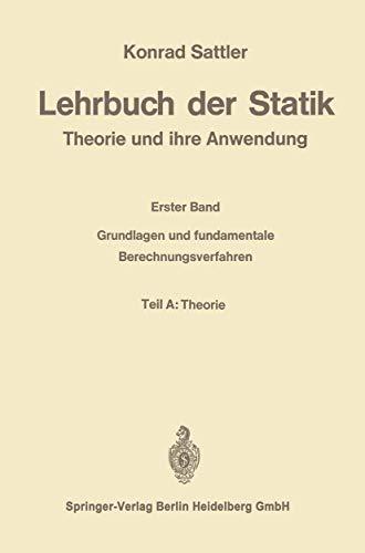 9783662233757: Lehrbuch der Statik: Theorie und ihre Anwendungen. Erster Band: Grundlagen und fundamentale Berechnungsverfahren