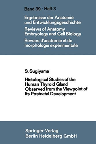 9783662235133: Histological Studies of the Human Thyroid Gland Observed from the Viewpoint of its Postnatal Development (Advances in Anatomy, Embryology and Cell Biology) (German Edition)