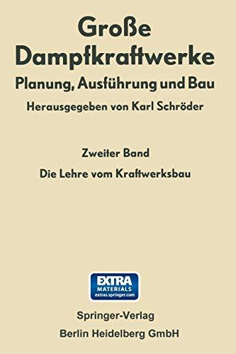 9783662236277: Die Lehre Vom Kraftwerksbau (Große Dampfkraftwerke)