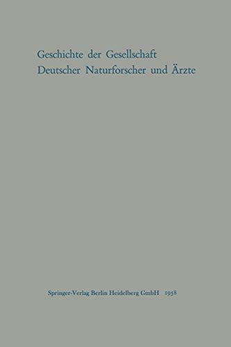 9783662236406: Geschichte Der Gesellschaft Deutscher Naturforscher Und Arzte: Gedachtnisschrift Fur Die Hundertste Tagung Der Gesellschaft Im Auftrage Des Vorstandes