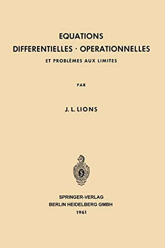 Equations Differentielles Operationnelles: Et Problèmes aux Limites: Jacques Louis Lions